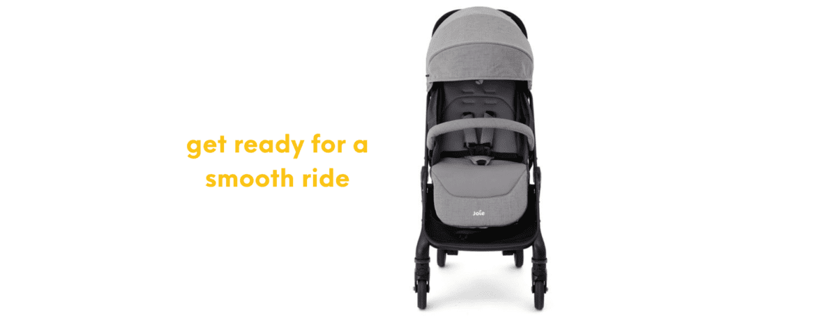 smooth ride with Joie strollers